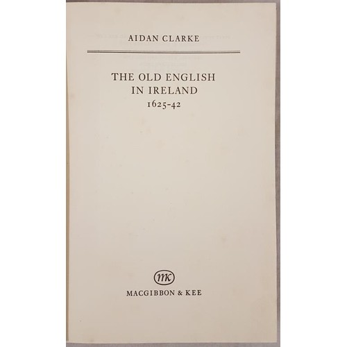 117 - Old English in Ireland: Clarke, A. The Old English in Ireland 1625-42, 1966. Fine in dus...