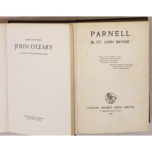 131 - St. John Ervine. Parnell. 1925. 1st. Ex Robert Lynd library; and M. Bourke. John O'Leary – A Study i...