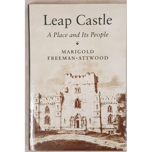132 - Ely O'Carroll Territory] Freeman-Attwood, M. Leap Castle. A Place and its People. 2001, Histor...
