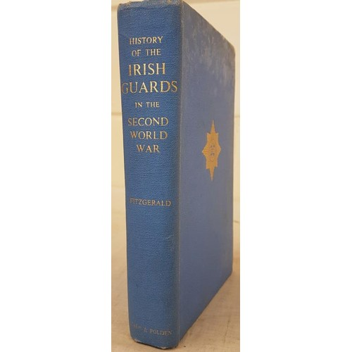 136 - Fitzgerald, Major D.J.C.. History of the Irish Guards in the 2nd World War. With a foreword by Field...