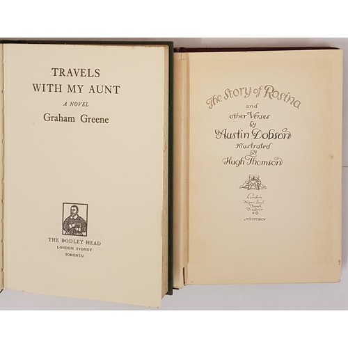 137 - Greene, Graham. Travels With My Aunt. Bodley Head, 1969; and Dobson, Austin. The Story Of Rosina and...