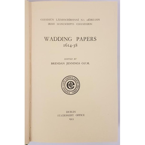 140 - Wadding Papers 1614-36 edited by Brendan Jennings. 1953. Later cloth. over 700 pages of information ...