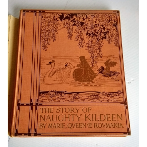 76 - Marie, Queen of Roumania; illustrated by Job, The Story of Naughty Kildeen, 1922, London, New York, ...