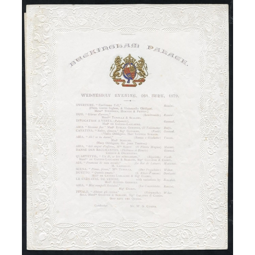 1740 - Ephemera 1872 & 1879 two fancy embossed Buckingham Palace music programmes each with Coat of Arms. A...