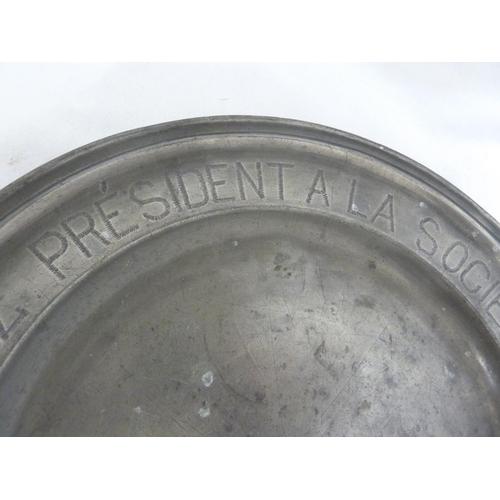 97 - A French pewter charger, engraved to the rim 'Atin Demarez President a la Societe des Amis Joyeux a ...