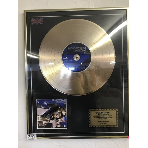 291 - Moody blues caught live plus five gold disk ltd ed 3/50 with certificate...