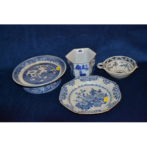 49 - 18TH CENTURY OCTAGONAL CHINESE BLUE AND WHITE PLATE (A/F), WILLOW PATTERN BLUE AND WHITE HAM STAND, ...