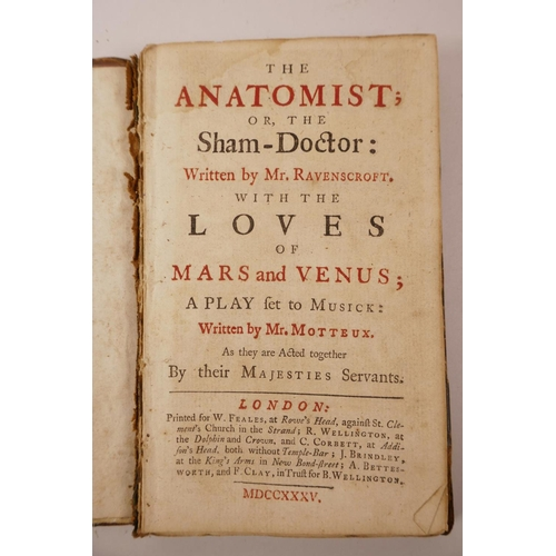 21 - Edward Ravenscroft (1654-1707), 'The Anatomist; or the Sham Doctor: written by Mr Ravenscroft with t...