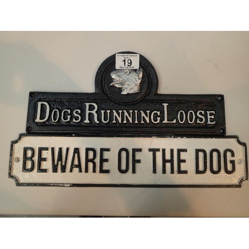 19 - Two cast iron signs, Beware of the Dog, Dogs Running Loose , Largest sign L: 36 cm. P&P Group 2 (£18...