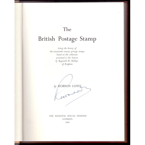 24 - BOOK ''The British Postage Stamp'' by Robson Lowe, hardback copy 1968 personally signed by Robson Lo...