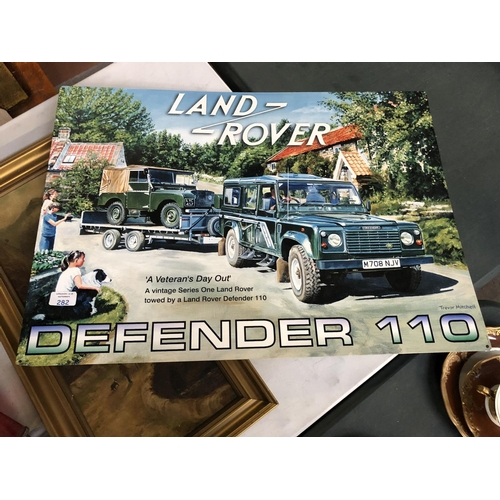 282 - A 'LAND ROVER DEFENDER' METAL SIGN 50CM X 70CM...