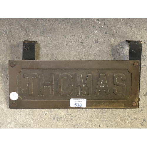 538 - A BRONZE 'THOMAS' TRACTOR NAME PLAQUE...