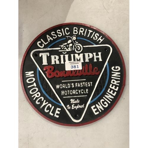 381 - A CIRCULAR CAST METAL 'TRIUMPH BONNEVILLE' MOTOR CYCLE PLAQUE...