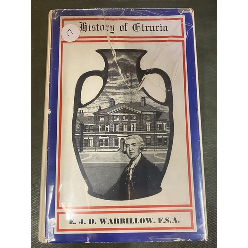 266 - A HISTORY OF ETRURIA 1760 - 1951 WITH 185 ILLUSTRATIONS BY E J D WARRILLOW CORONATION EDITION 1953...
