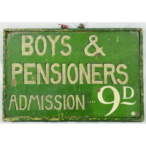 109 - BOYS & PENSIONERS WOODEN ADMISSION SIGN. 17 by 11ins. Double sided painted wooden sign, green backgr...