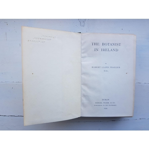 33 - The Botanist in Ireland by Robert Lloyd Praeger, 1934, and other Volumes in one shelf....