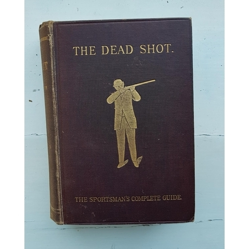 37 - 'The Dead Shot or Sportsman Guide' along with other volumes....