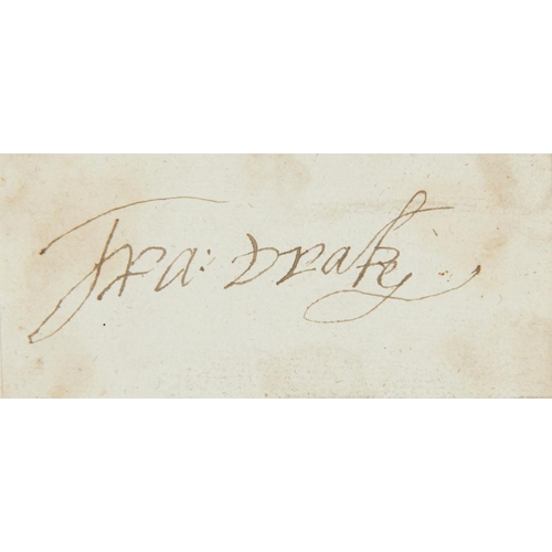 606 - <p>SIR FRANCIS DRAKE (C1540-1596) PIECE SIGNED  4.5 x 9.5cm, loosely laid down on an old album leaf<...