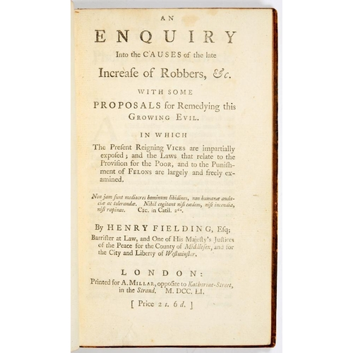 125 - <p>FIELDING, HENRY</p><p>AN ENQUIRY INTO THE CAUSES OF THE LATE INCREASE OF ROBBERS</p><p>London, A ...