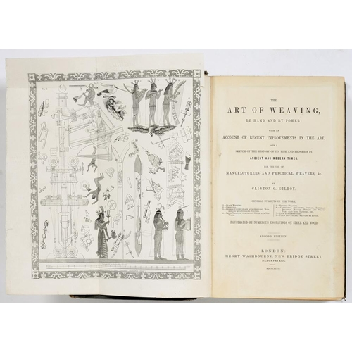 198 - <p>[HISTORY OF TEXTILES / MANUFACTURE] GILROY, CLINTON G</p><p>THE ART OF WEAVING</p><p>London, Henr...
