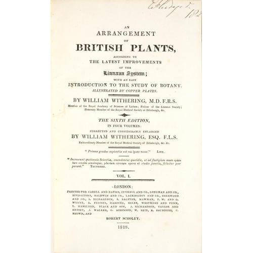 62 - <p>WITHERING, WILLIAM</p><p>AN ARRANGEMENT OF BRITISH PLANTS</p><p>London, Scholey, 1818. Sixth Edit...