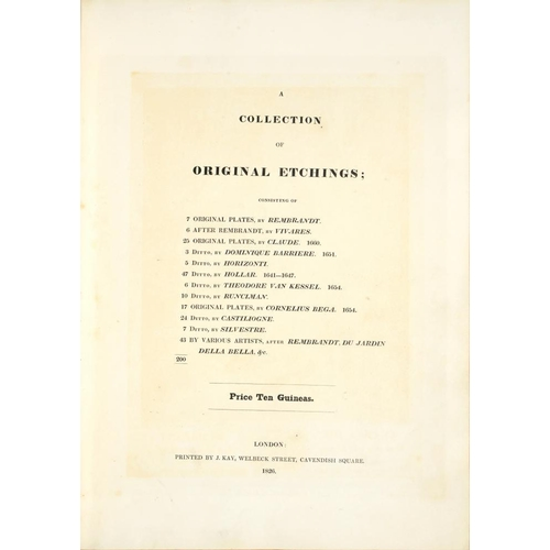 63 - <p>A COLLECTION OF ORIGINAL ETCHINGS</p><p>London, Printed by J. Kay, 1826. First Kay edition, tall ...