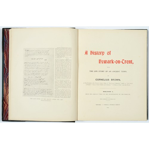 679 - <strong>BROWN, CORNELIUS  A HISTORY OF NEWARK-ON-TRENT</strong><br />Newark, S Whiles, 1904 and 1907...
