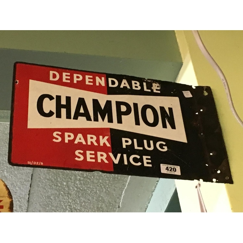420 - Original double sided CHAMPION SPARK PLUG sign....