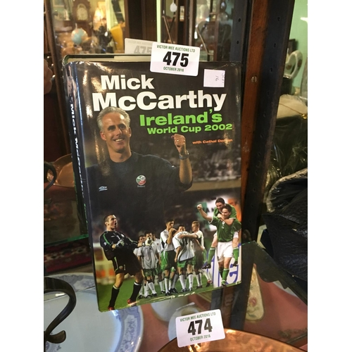 475 - Signed MICK MCCARTHY World Cup 2002 book....