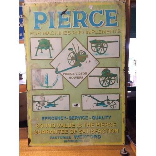 444 - PIERCES FOR MACHINES AND IMPLEMENTS advertisisng sign....
