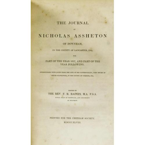 17 - Raines (F.R., Rev.), THE JOURNAL OF NICHOLAS ASSHETON OF DOWNHAM, Large Paper Copy, contemporary ink...