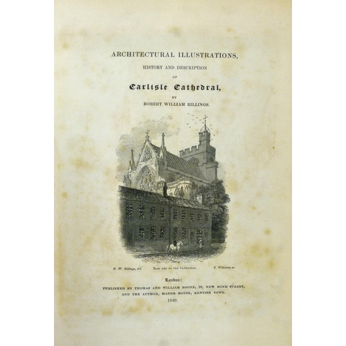 3 - Fine Binding.- Billings (W. M.), ARCHITECTURAL ILLUSTRATIONS, HISTORY AND DESCRIPTIONS OF CARLISLE C...