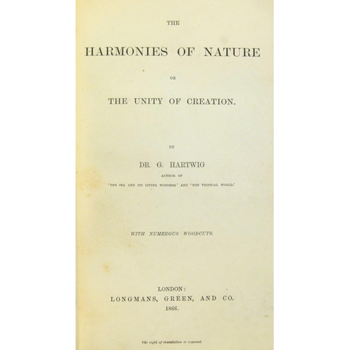 58 - Hartwig (G., Dr.), THE HARMONIES OF NATURE�, half-title, engraved plates, in-text woodcuts, bookplat...