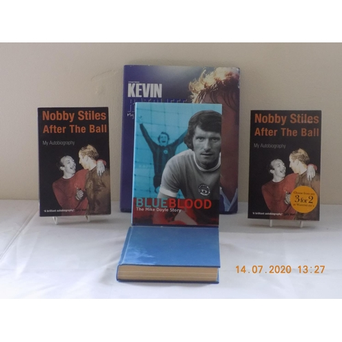 8 - Collection of Autobiography Football Theme Books including Nobby Stiles, Kevin Ratcliffe, Mike Doyle...