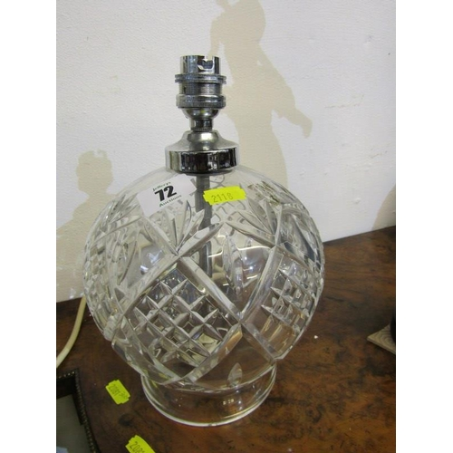 72 - CUT GLASS TABLE LAMP BASE, of spherical design, 9.5