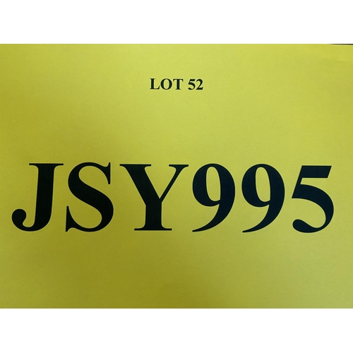 52 - JSY995 - a three digit Jersey JSY registration mark (purchaser must be ordinarily resident in Jersey...