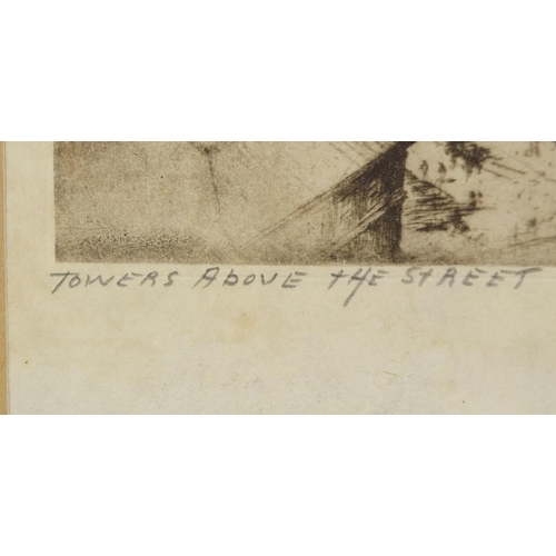 922 - Anton Schotz - Pair of pencil signed etchings, one titled' Midtown Canyon' the other 'Towers Above t...