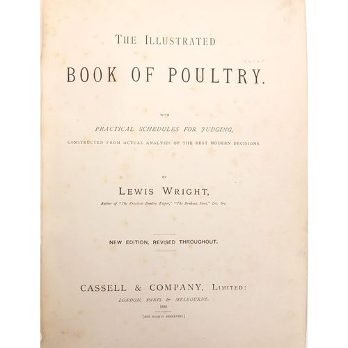 171 - The Illustrated Book of Poultry by Lewis Wright, hardback book published Cassell & Company Limited, ...