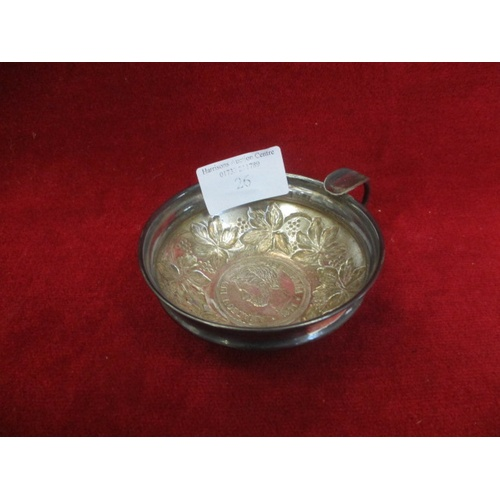 26 - SILVER WINE TASTING CUP WITH A SPANISH PESATAS SILVER COIN FROM 1871 USED AS THE BASE...