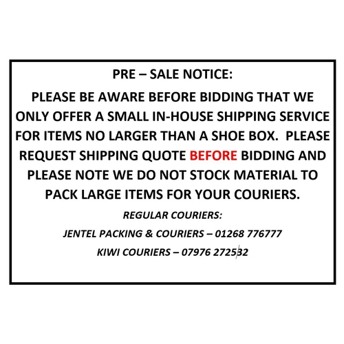 0 - PRE – SALE NOTICE: PLEASE BE AWARE BEFORE BIDDING THAT WE ONLY OFFER A SMALL IN-HOUSE SHIPPING SERVI...