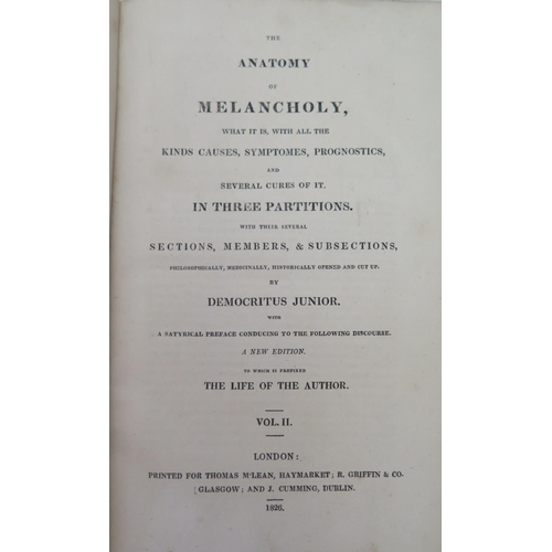 316a - Democritus Junior, The Anatomy of Melancholy, printed for Thomas M'Lean 1826, arranged in two volume...