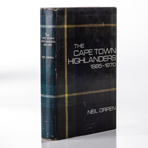 60 - THE CAPE TOWN HIGHLANDERS 1885-1970 The Cape Town Highlanders 1885-1970 by Neil Orpen, with dustjack...
