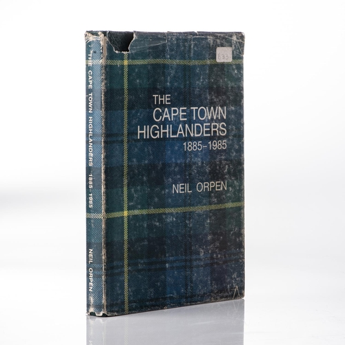 61 - THE CAPE TOWN HIGHLANDERS 1885-1985 The Cape Town Highlanders 1885-1985 by Neil Orpen, with dustjack...