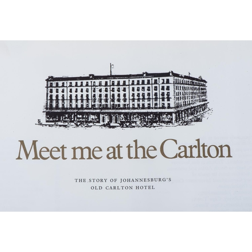 40 - Rosenthal, E. - MEET ME AT THE CARLTON: THE STORY OF JOHANNESBURG'S OLD CARLTON HOTEL (LIMITED SIGNE...