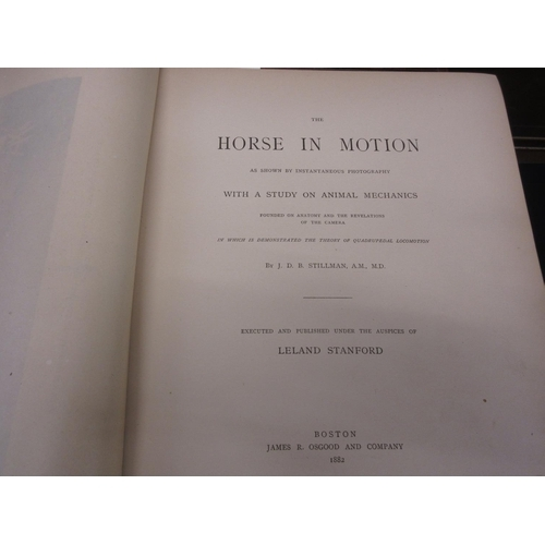 393 - J.D.B. Stillman, one volume ' The Horse in Motion ', published James R. Osgood, Boston, 1882...