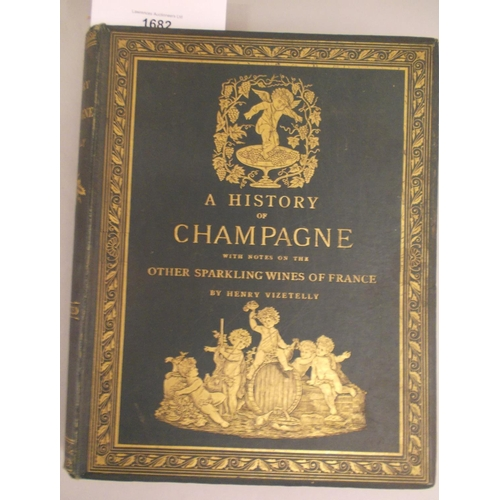 1682 - One volume ' A History of Champagne ' with notes on the other sparkling wines of France by Henry Viz...
