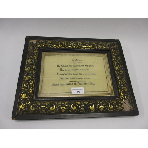 44 - Ebonised and gilt framed needlework on linen, ' A Wish From the Girls of Prospect Hill '...