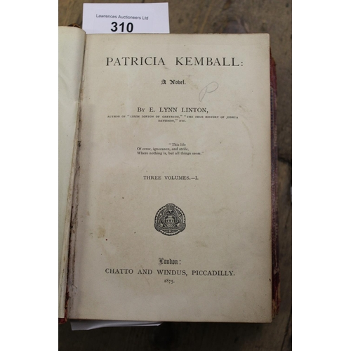 310 - Three volumes ' Patricia Kemball ' by E. Lynn Linton, published by Chatto and Windus, Piccadilly 187...