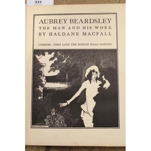 331 - One volume ' Aubrey Beardsley - the Man and his Work ' by Haldane Macfall, published London, John La...
