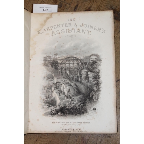 402 - One volume, ' The Carpenter and Joiner's Assistant ' by James Newlands, published by Blackie & Son, ...